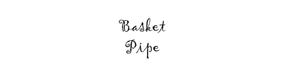 Basket Pipe